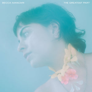 "Becca Mancari ""The Greatest Part"" LP (Coke Bottle Clear Vinyl)"
