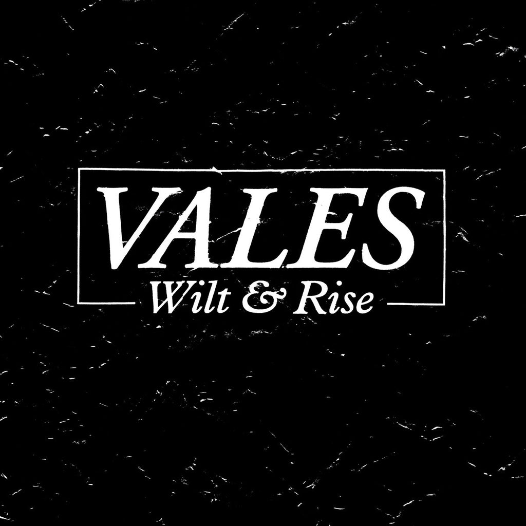 "Vales ""Wilt & Rise"" LP (UK Import)"