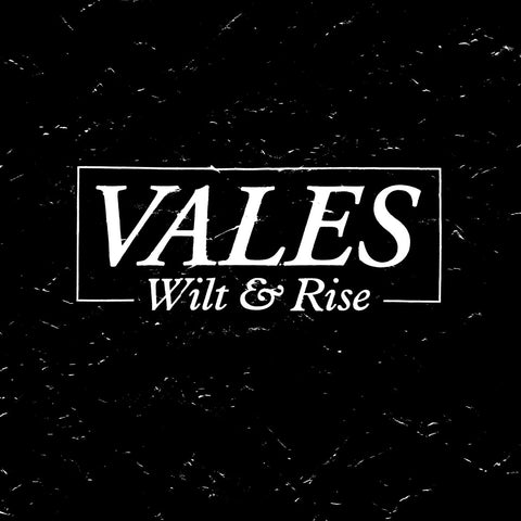 "Vales ""Wilt & Rise"" LP/CD/Tape"