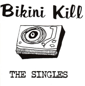 "Bikini Kill ""The Singles"" LP"
