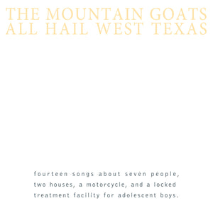 "Mountain Goats ""All Hail West Texas"" LP"
