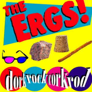"The Ergs ""Dorkrockcorkrod"" LP"