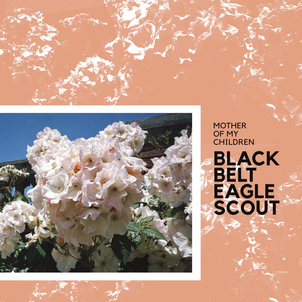 "Black Belt Eagle Scout ""Mother of My Children"" LP"