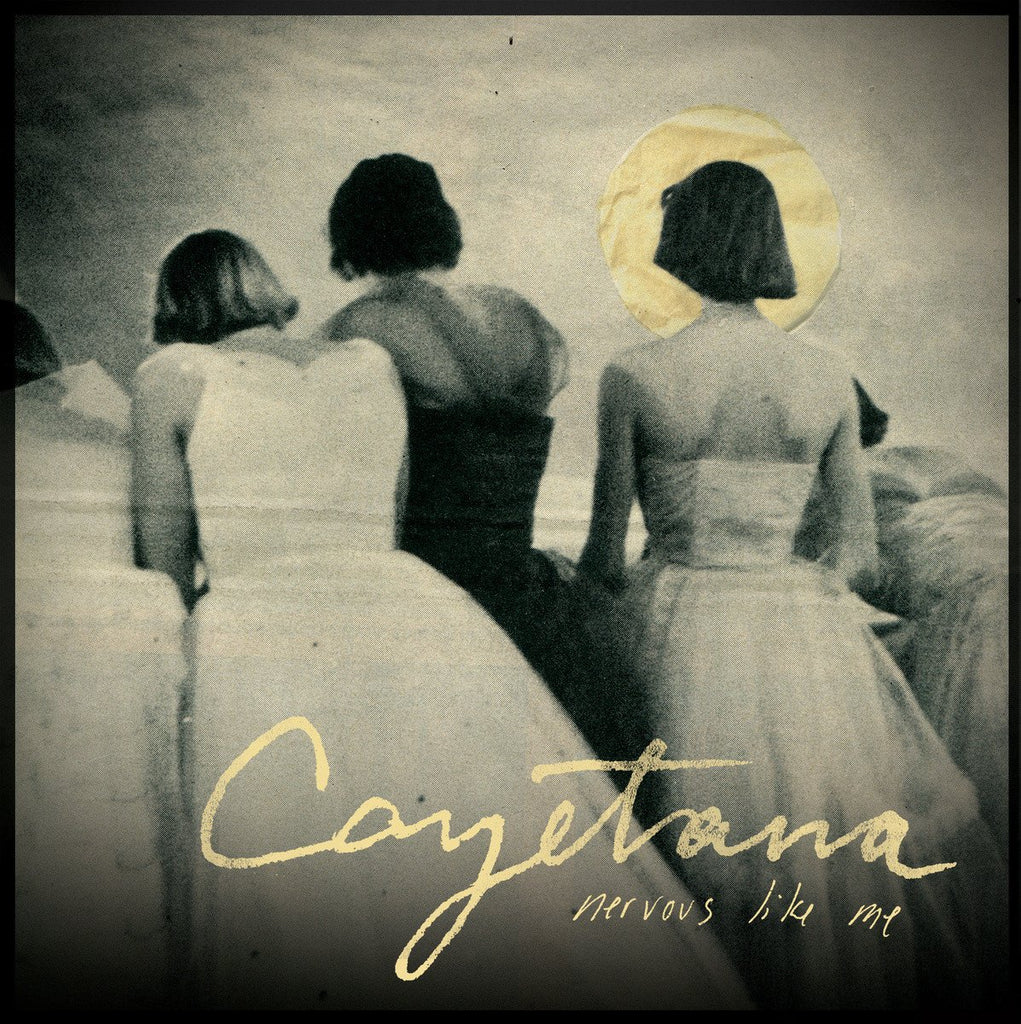 "Cayetana ""Nervous Like Me"" LP"