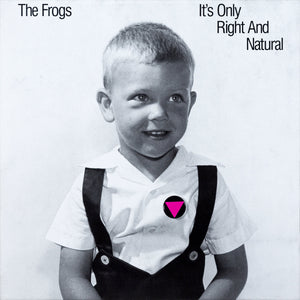 "The Frogs ""It's Only Right and Natural (30th Anniversary Edition)"" LP"