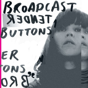 "Broadcast ""Tender Buttons"" LP"