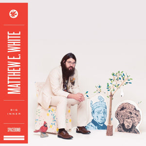 "Matthew E. White ""Big Inner"" LP"