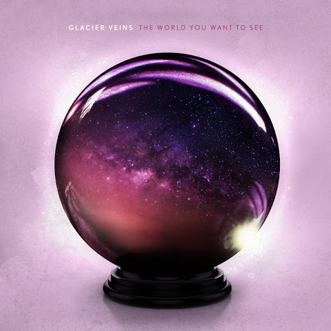 "Glacier Veins ""The World You Want To See"" LP"
