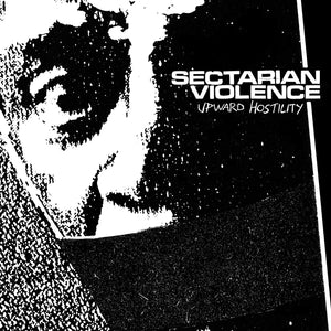 "Sectarian Violence ""Upward Hostility"" LP"