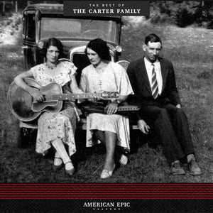 "The Carter Family ""American Epic: The Best of The Carter Family"" LP"