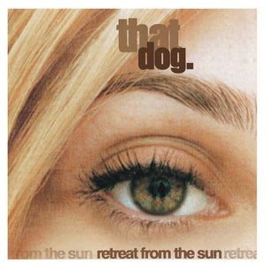 "that dog. ""Retreat from the Sun"" LP"