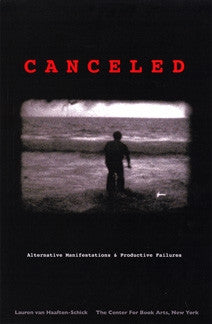 Canceled: Alternative Manifestations and Productive Failures