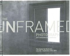 The (Un)framed Photograph: 2011 Artist Members Annual Exhibition