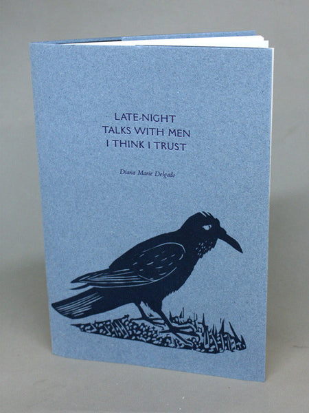 Late Night Talks with Men I Think I Trust by Diana Marie Delgado