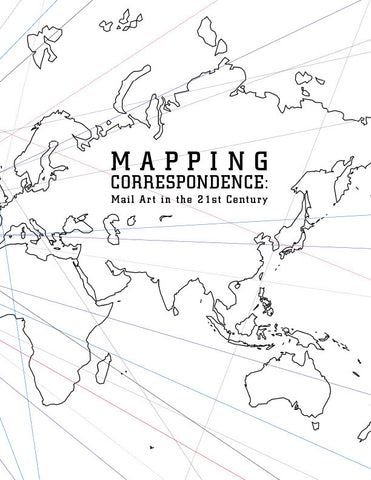 Mapping Correspondence: Mail Art in the 21st Century