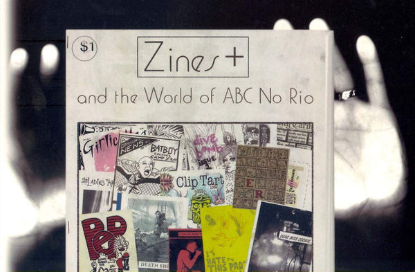 Zines+ and the World of ABC No Rio