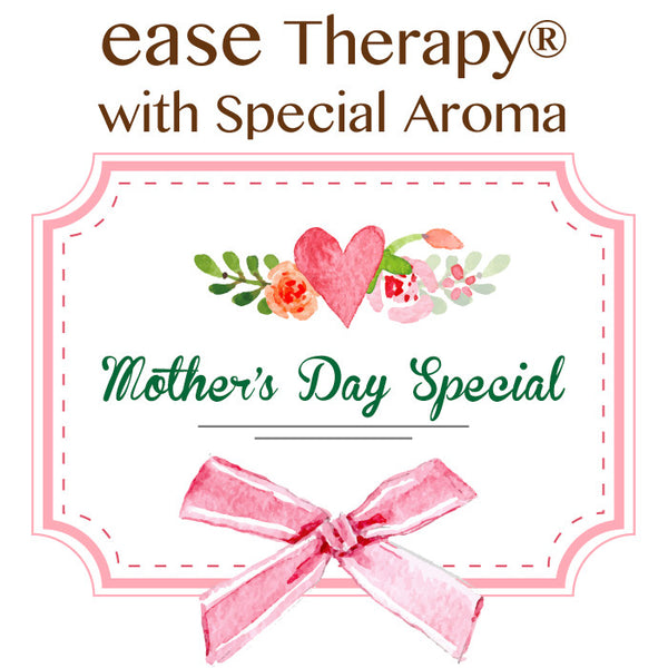 *Mother's Day Special  50min. ease Therapy®