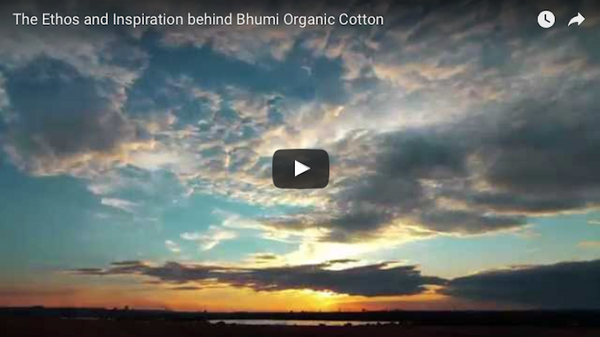 The Ethos behind Bhumi Organic Cotton