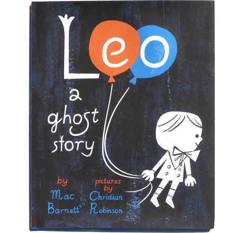 Chronicle Books | Leo A Ghost Story by Mac Barnett | The Mini Life