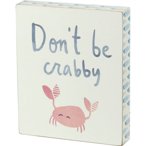 Don't Be Crabby Wooden Box Sign