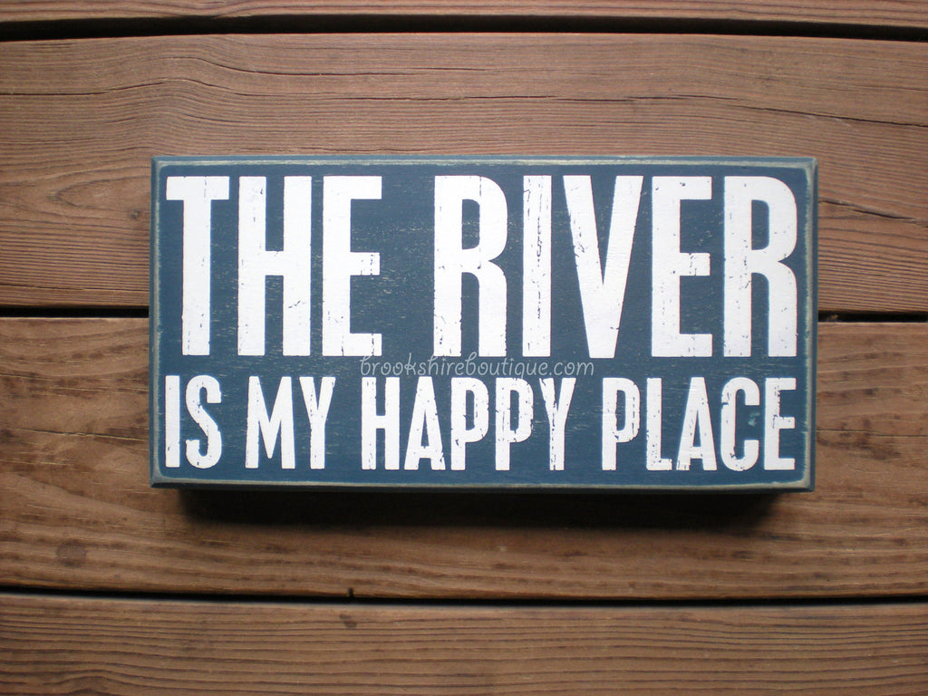 The River is My Happy Place Box Sign by Primitives by Kathy