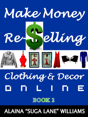 Make Money Re-Selling Clothing & Decor Online: Book 2