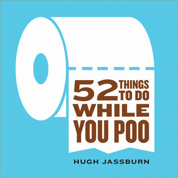 52 Things To Do Whlle You Poo