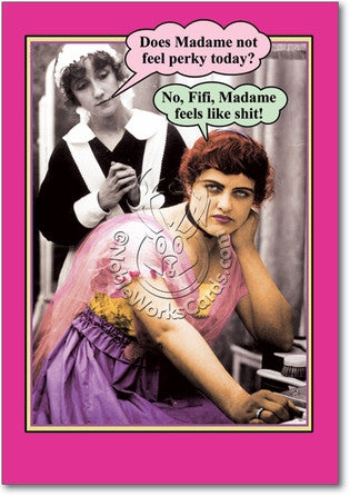 Madame Feels Like Shit Get Well Card - Sour Sentiments   - 1