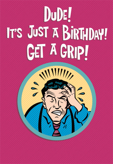 Dude Get A Grip Birthday Card