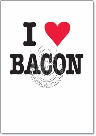 I Love Bacon Birthday Card - Sour Sentiments   - 1