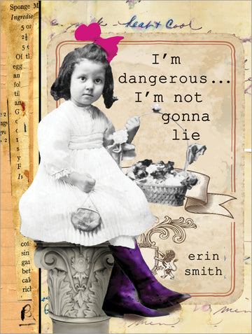 I'm Dangerous... I'm Not Going Tlo Lie Book Cover