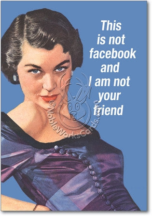 Not Your Facebook Friend Card (Blank) - Sour Sentiments   - 1