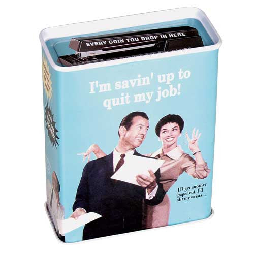 Saving To Quit My Job Tin Bank - Sour Sentiments