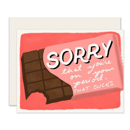 Sorry You're On Your Period Card