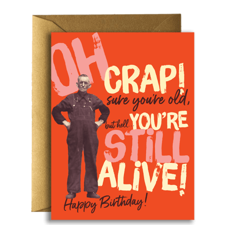 Oh Crap! You're Still Alive Birthday Card