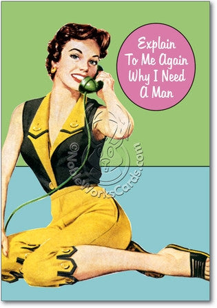 Why I Need A Man Birthday Card - Sour Sentiments   - 1