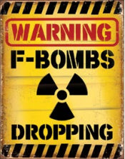 Tin Sign F-Bombs Dropping
