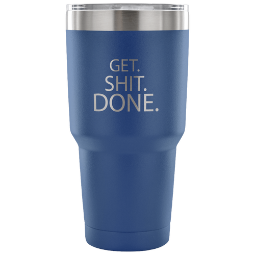 30 Ounce Vacuum Tumbler-GET. SHIT. DONE. Travel Mug