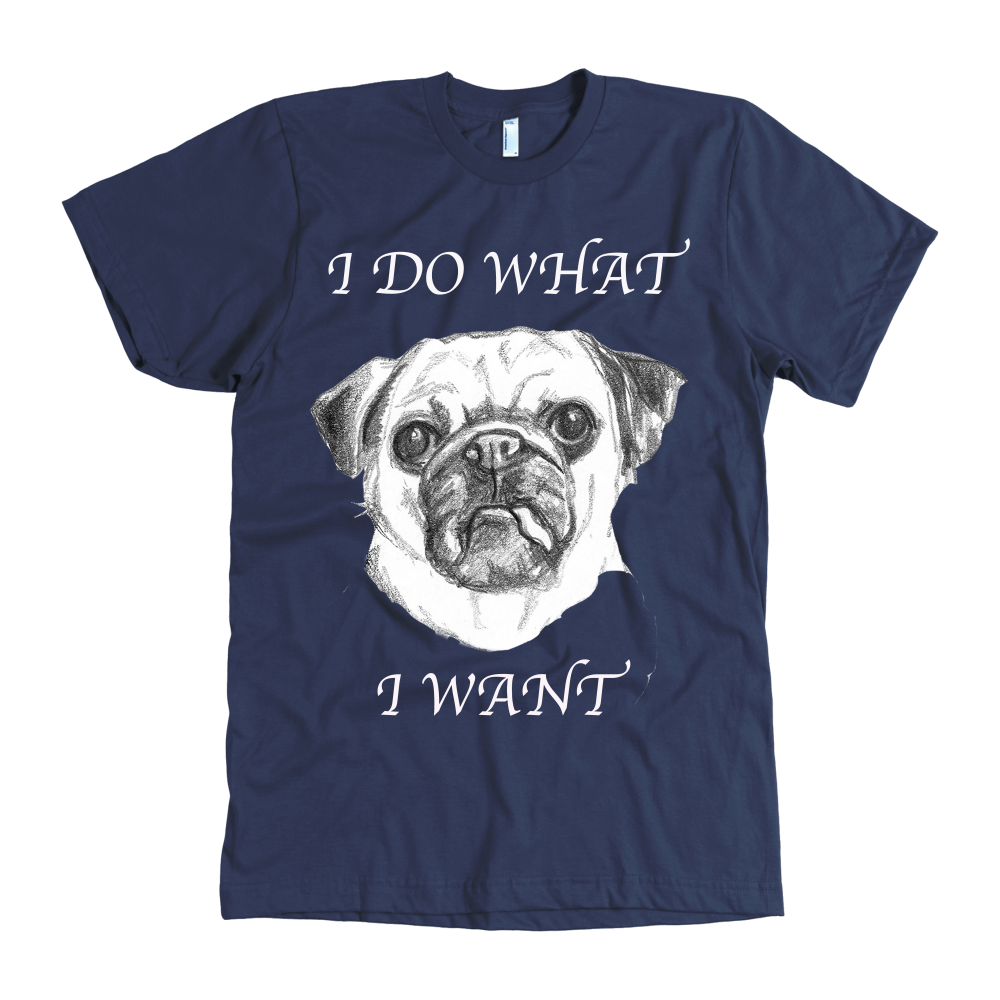 I Do What I Want Bull Dog T-Shirt - Home Goods Galore