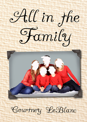 All in the Family, by Courtney LeBlanc