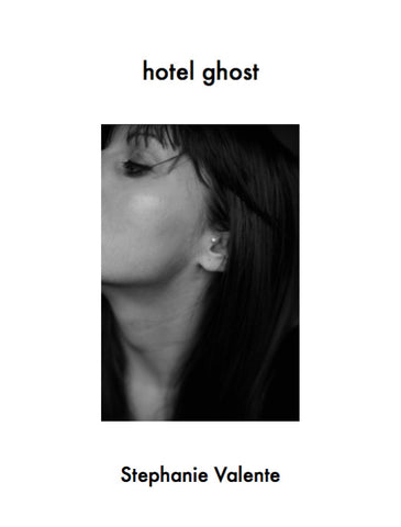Hotel Ghost, by Stephanie Valente