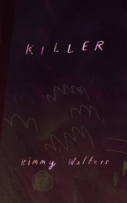 Killer, by Kimmy Walters