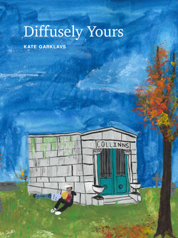 Diffusely Yours, by Kate Garklavs