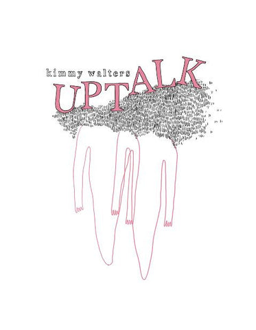 Uptalk, by Kimmy Walters