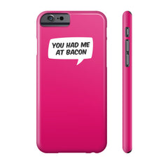 You Had Me At Bacon Case - Dicky Ticker