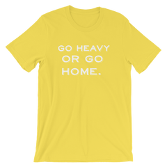 Go Heavy Or Go Home T-shirt Weight Lifting Gym Wear