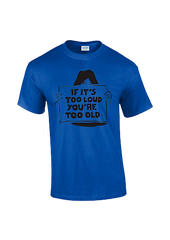 Too Loud Too Old T-shirt - Dicky Ticker  - 3