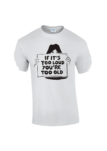 Too Loud Too Old T-shirt - Dicky Ticker