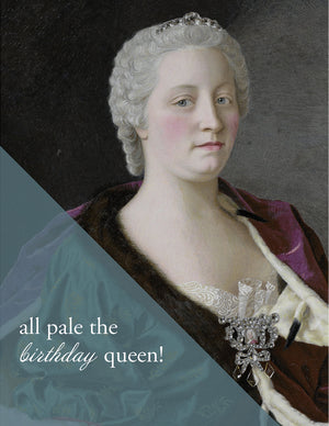 HAIL THE BIRTHDAY QUEEN - Modern Masters Greeting Card - Sylvan Gate Design