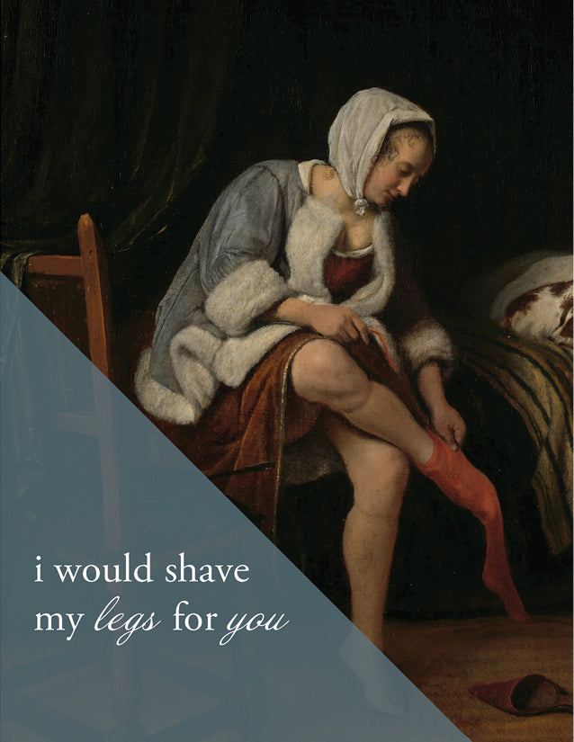 SHAVE MY LEGS - Modern Masters Greeting Card - Sylvan Gate Design